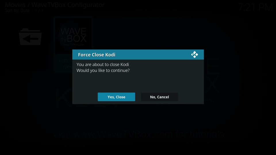 When complete, select yes force close. Sometimes KODI does not close, if this happens, pull the power out of the box directly and plug back in after several seconds. This is important for all setting changes to take effect. Launch KODI and you are ready.